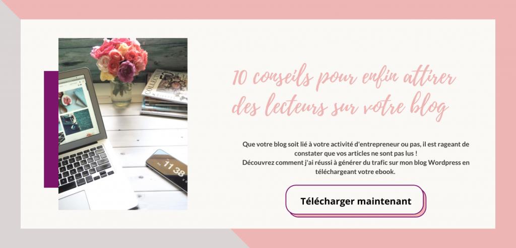 10 conseils pour attirer des lecteurs sur votre blog [ressources gratuites Nyna Communication]